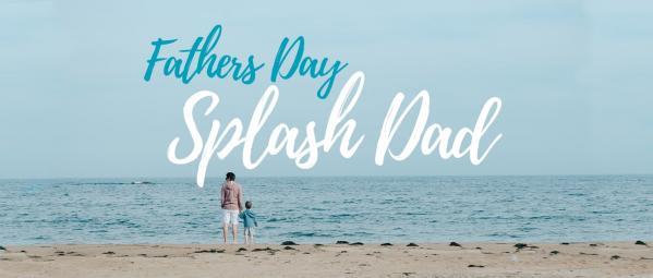 Splash Dad: How Splash Daughter Made Father's Day