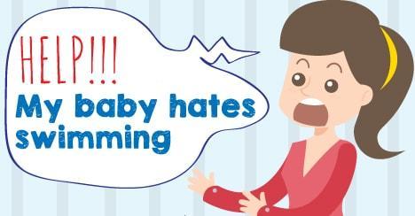 HELP! My baby hates swimming
